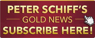Peter Schiff's Gold Newsletter sign up: Peter Schiff's Official Blog